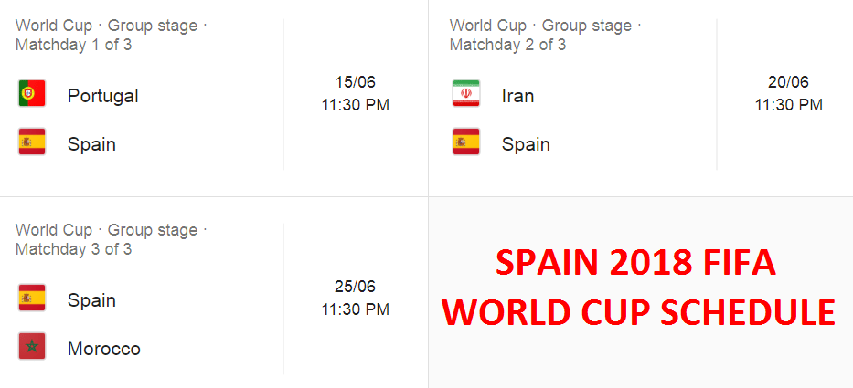 Spain Matches Schedule For 2018 FIFA World Cup