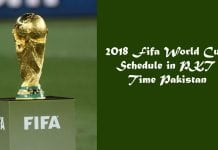 2018 Fifa World Cup Schedule in PKT Time Pakistan