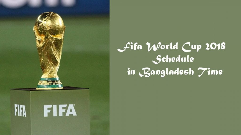 Fifa World Cup 2018 Schedule in Bangladesh BST Time