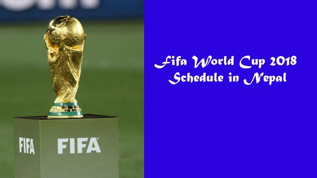 Simple Fox World Cup 2018 - Fifa-World-Cup-2018-Schedule-in-NPT-Nepal  Snapshot_598533 .jpg