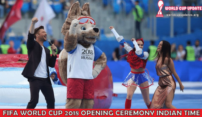 FIFA World Cup 2018 Opening Ceremony Indian Time