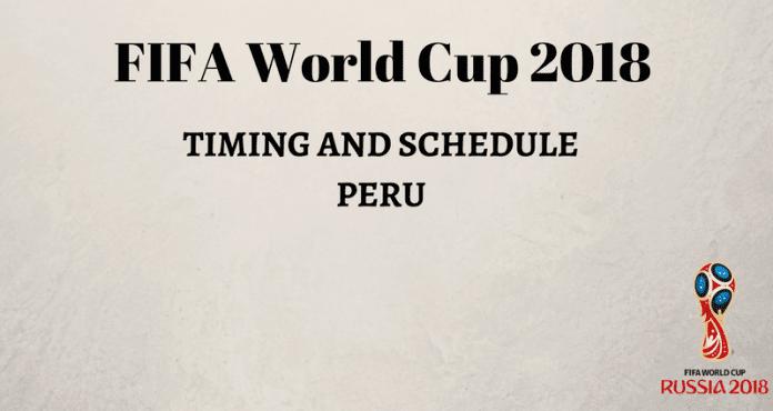 FIFA World Cup 2018 Schedule Peru time