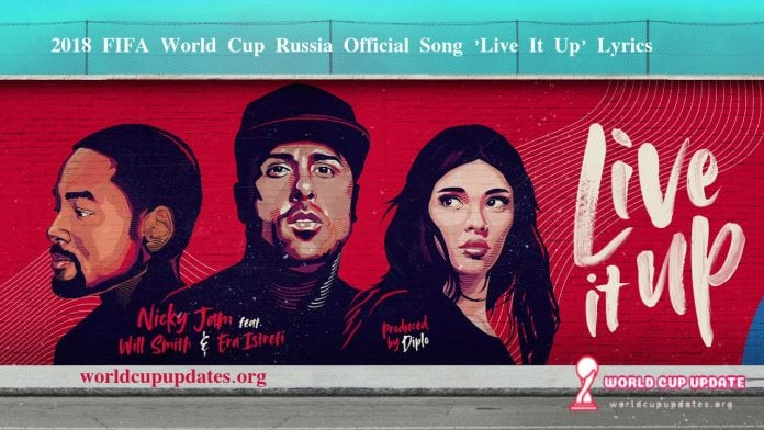 2018 FIFA World Cup Russia Official Song Live It Up Lyrics