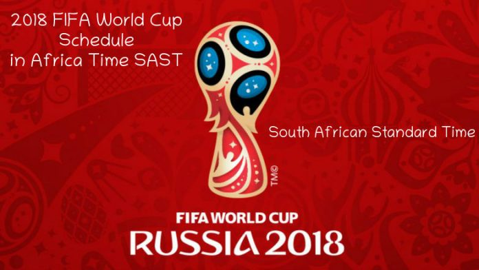 2018 FIFA World Cup Schedule in Africa Time SAST