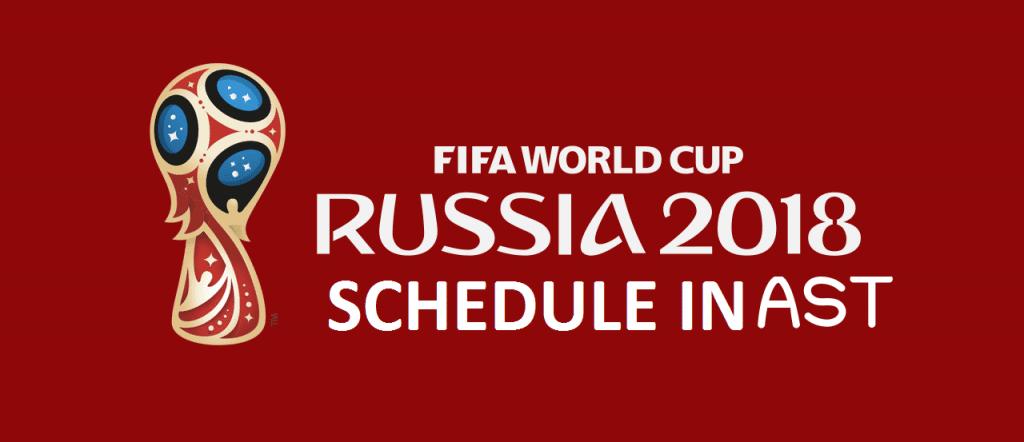 FIFA World Cup 2018 Match Schedule in Arabia Standard Time