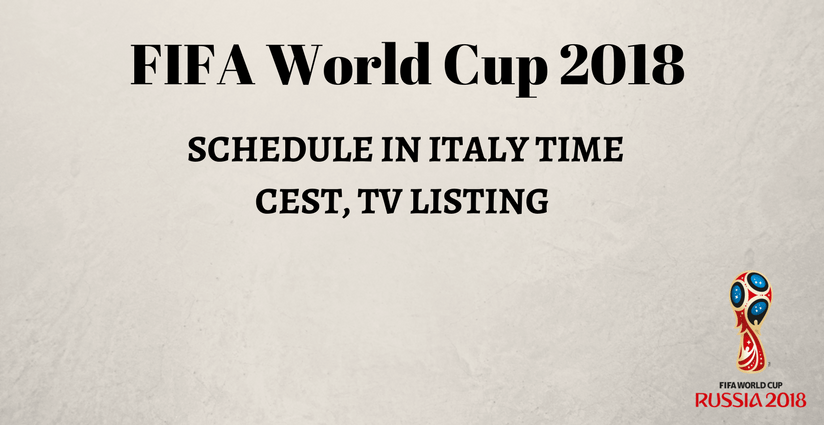 FIFA WorldCup 2018 Schedule Italy time