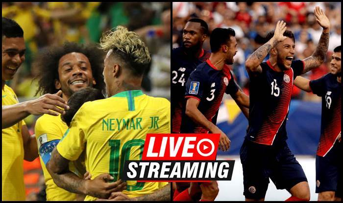 Brazil vs Costa Rica FIFA World Cup 2018 Match 24 Live Streaming