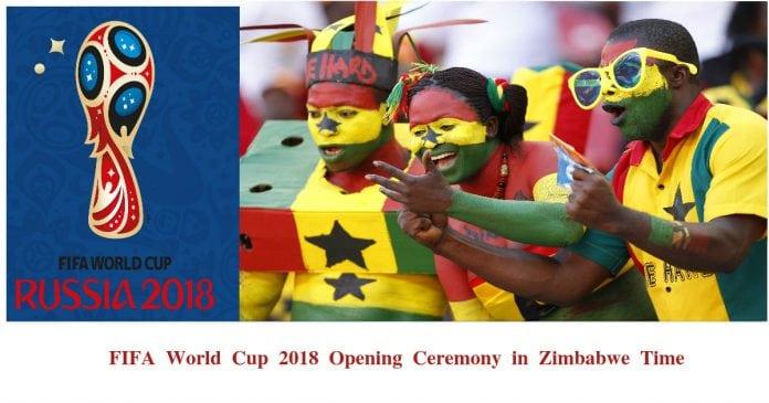 Fifa World CupOpening Ceremony Zimbabwe Time
