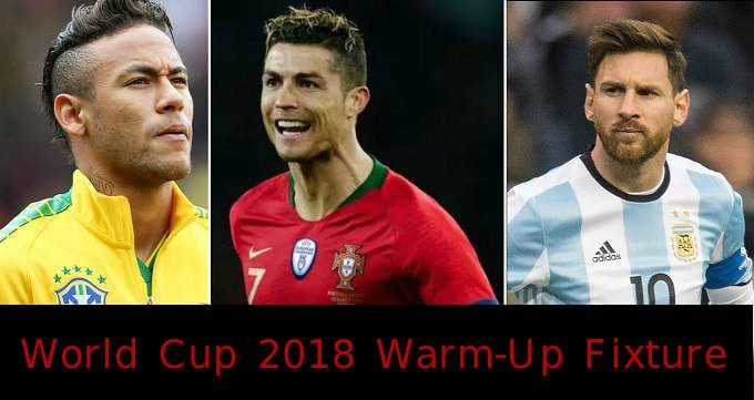 World Cup 2018 Warm-Up Fixtures