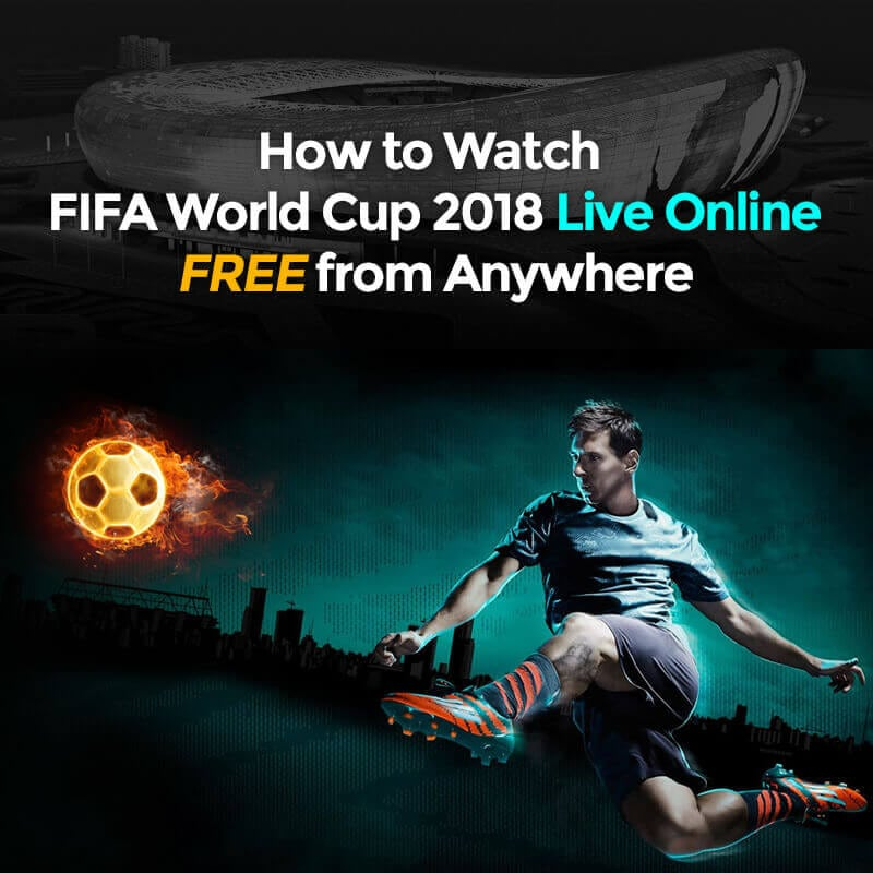 watch-fifa-world-cup-2018-live-online