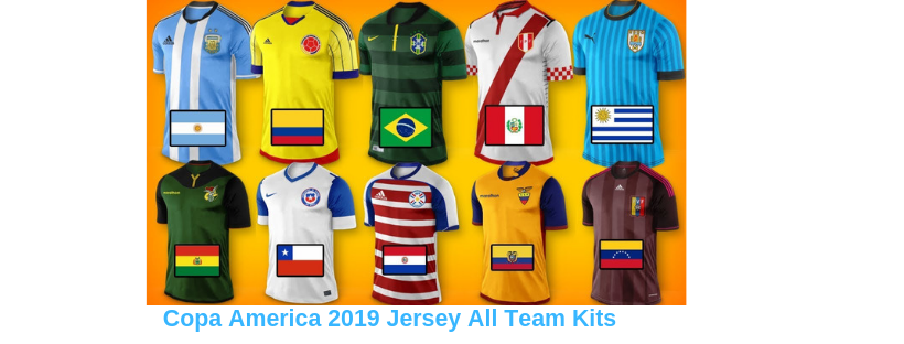0a32ce120f4 Copa America 2019 Jersey : All Teams Jersey Kits – Worldcupupdates.org