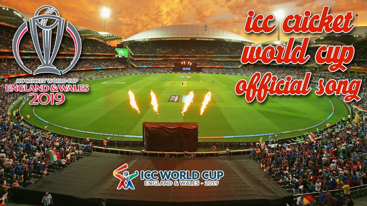 Cricket World Cup 2019 Theme Song