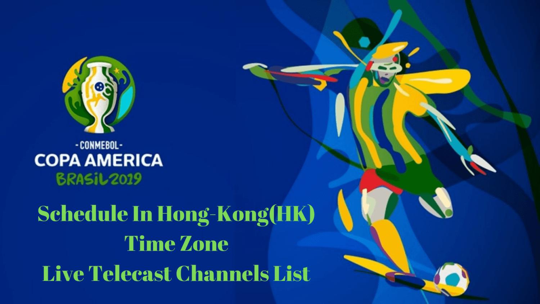 Copa America 2019 Schedule IN HK Time Zone