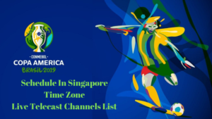 Copa America 2019 Schedule IN Singapore Time Zone