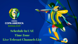 Copa America 2019 Schedule IN UAE Time Zone