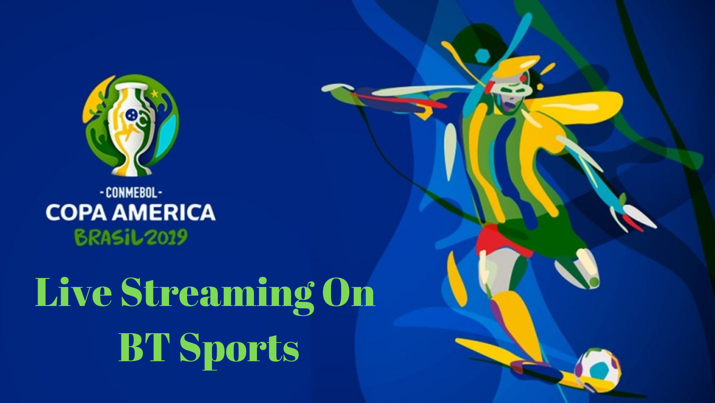 Copa America Live Streaming BT Sports